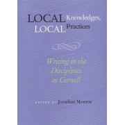 Local Knowledges, Local Practices by Jonathan Monroe