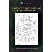 Creativity and Cultural Improvisation by Elizabeth Hallam