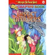 The Magic School Bus Science Chapter Book #11: Insect Invaders by Anne Capeci