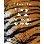 El juego de los animales de poder / The Power Animal's Game by Karina Malpica