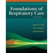 Foundations of Respiratory Care by John Rutkowski