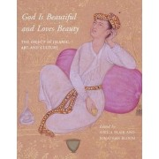 God is Beautiful and Loves Beauty by Professor Sheila S. Blair