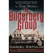 The True Story of the Bilderberg Group.