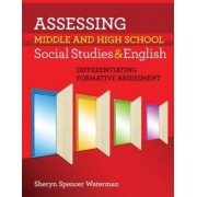 Assessing Middle and High School Social Studies & English by Sheryn Spencer-Waterman