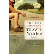 The Best Women's Travel Writing, Volume 9 by Lavinia Spalding