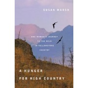 A Hunger for High Country by Susan H. Marsh