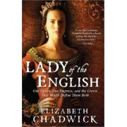 Lady of the English by Historical Fiction Author Elizabeth Chadwick