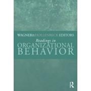 Readings in Organizational Behavior by John A. Wagner