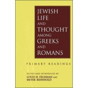 Jewish Life and Thought Among Greeks and Romans by Louis H. Feldman
