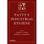 Patty's Industrial Hygiene by Vernon E. Rose
