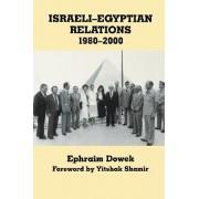 Israeli-Egyptian Relations, 1980-2000 by Ephraim Dowek