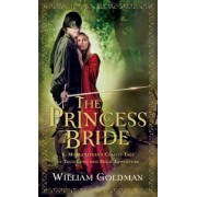 """The Princess Bride: S. Morgenstern's Classic Tale of True Love and High Adventure; The """"Good Parts"""" Version, Paperback"""