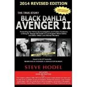 Black Dahlia Avenger II by Steve Hodel