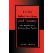 Crisis Intervention and Trauma by Jennifer L. Hillman