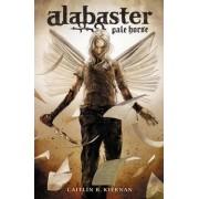 Alabaster: Pale Horse by Caitlin R. Kiernan