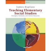 Teaching Elementary Social Studies by James A. Duplass