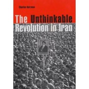 The Unthinkable Revolution in Iran by Charles Kurzman