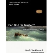 Can God Be Trusted? by John G Jr Stackhouse