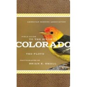 American Birding Association Field Guide to the Birds of Colorado by Ted Floyd