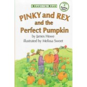 Pinky & Rex & the Perfect Pump by Howe