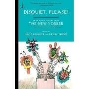 Disquiet, Please! by David Remnick