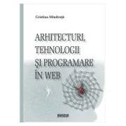 Arhitecturi, tehnologii si programare in web.