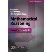 Developing Essential Understanding - Mathematical Reasoning in Grades Pre-K- Grade 8 by John Lannin