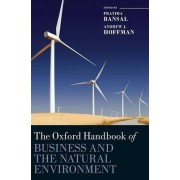 The Oxford Handbook of Business and the Natural Environment by Pratima Bansal