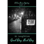 Good Dog, Bad Dog by Ki Longfellow