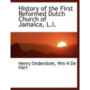 History of the First Reformed Dutch Church of Jamaica, L.I. by Jr. Henry Onderdonk
