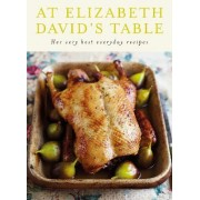 At Elizabeth David's Table by Elizabeth David