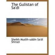 The Gulistan of Sa'di by Sheikh Muslih-Uddin Sa'di Shirazi