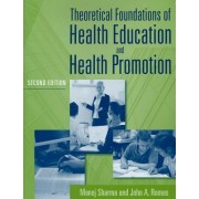 Theoretical Foundations Of Health Education And Health Promotion by Manoj Sharma