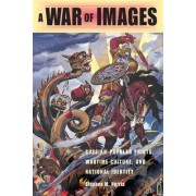 A War of Images by Stephen M. Norris
