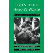 Listen to the Heron's Words by Gloria Goodwin Raheja