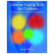 Creative Coping Skills for Children by Bonnie Thomas