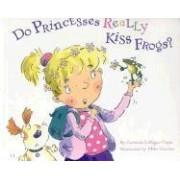 Do Princesses Really Kiss Frogs? by Carmela LaVigna Coyle