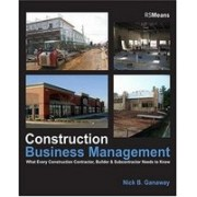 Construction Business Management.What Every Construction Contractor, Builder & Subcontractor Needs to Know.