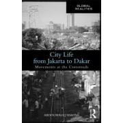 City Life from Jakarta to Dakar by Abdoumaliq Simone