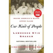 Our Kind of People: inside America's Black Upper Class by Lawrence Otis Graham