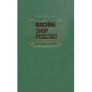 Machine Shop Practice: v. 2 by K. H. Moltrecht