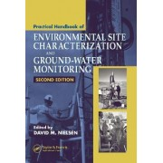 Practical Handbook of Environmental Site Characterization and Ground-Water Monitoring by David M. Nielsen