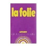 La folie - Jean-Marie Le Sidaner - Livre
