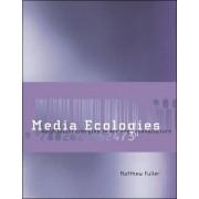 Media Ecologies by Matthew Fuller