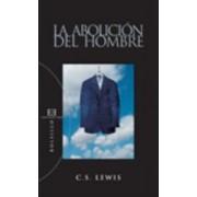 La abolicion del hombre / The Abolition of Man by Clive S. Lewis