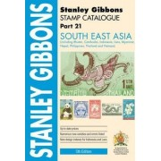 Stamp Catalogue: South-East Asia Part 21 by Stanley Gibbons