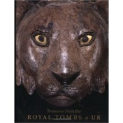 Treasures from the Royal Tombs of Ur by Richard L. Zettler