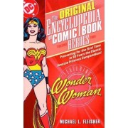 Encyclopedia of Comicbook Heroes: Wonder Woman Vol 02 by Michael Fleisher
