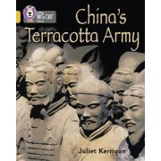China's Terracotta Army by Juliet Kerrigan