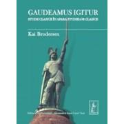 Gaudeamus igitur. Studii clasice în afara studiilor clasice